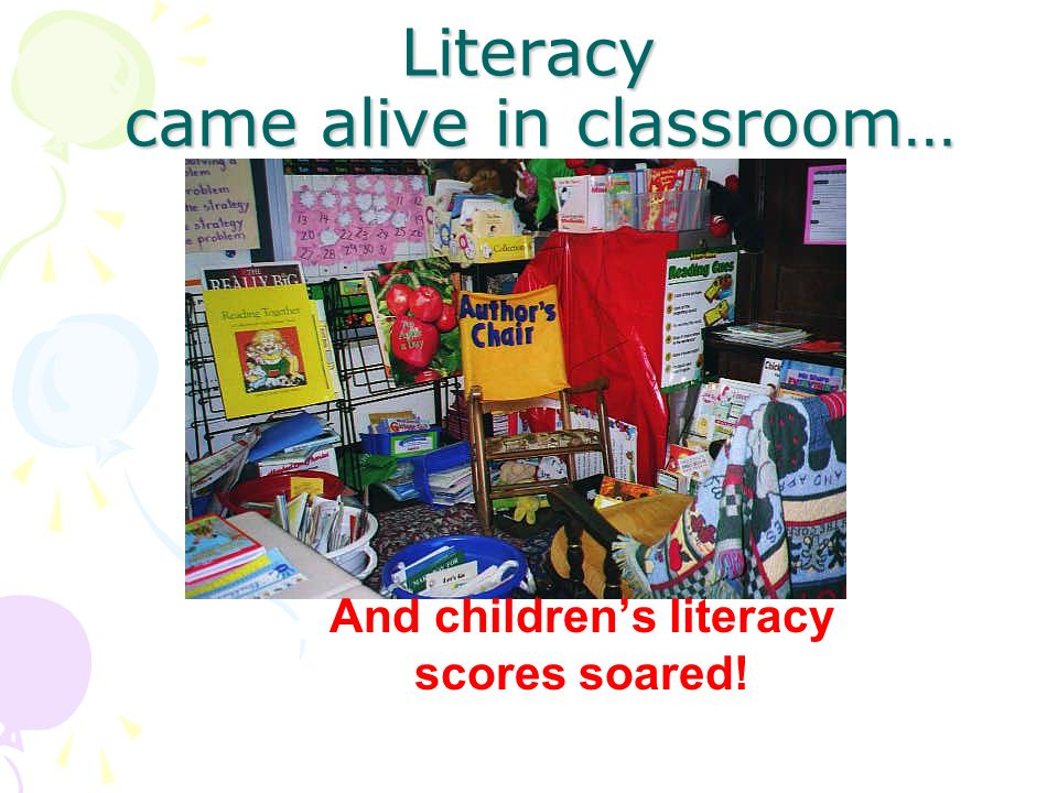 Literacy came alive in classroom…