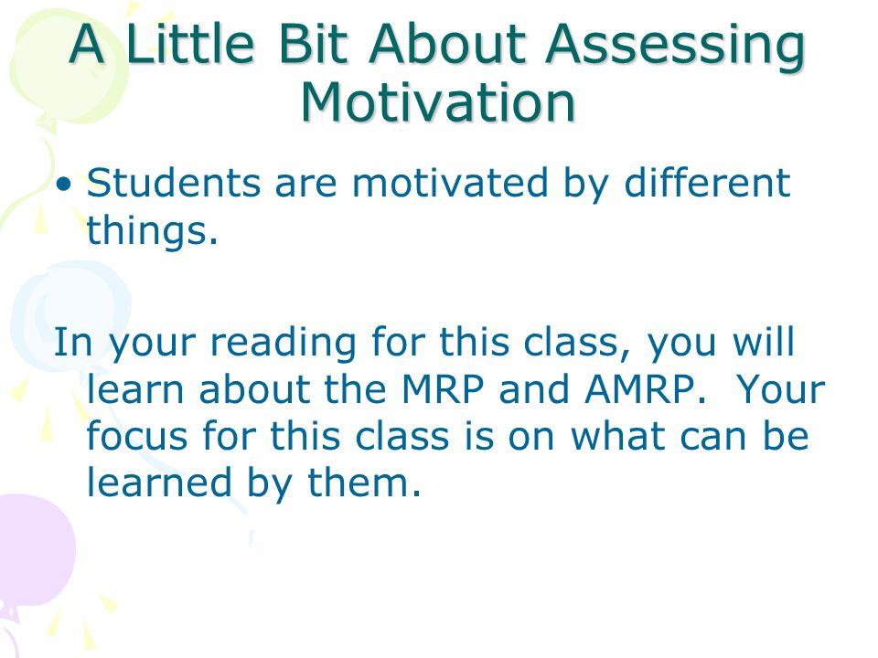 A Little Bit About Assessing Motivation