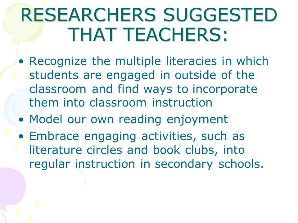 RESEARCHERS SUGGESTED THAT TEACHERS: