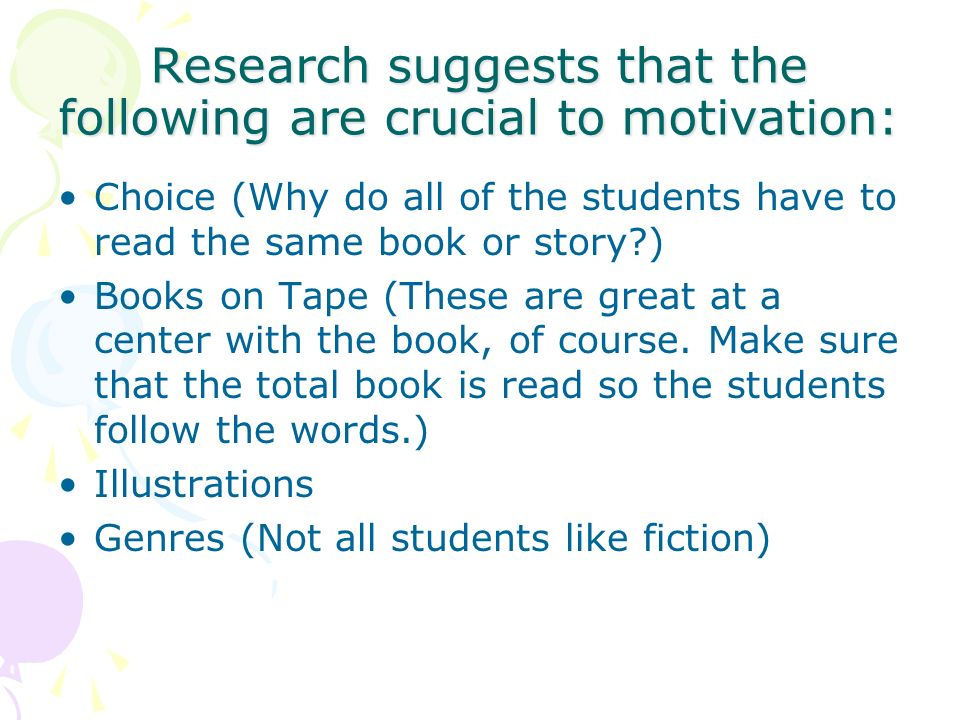 Research suggests that the following are crucial to motivation: