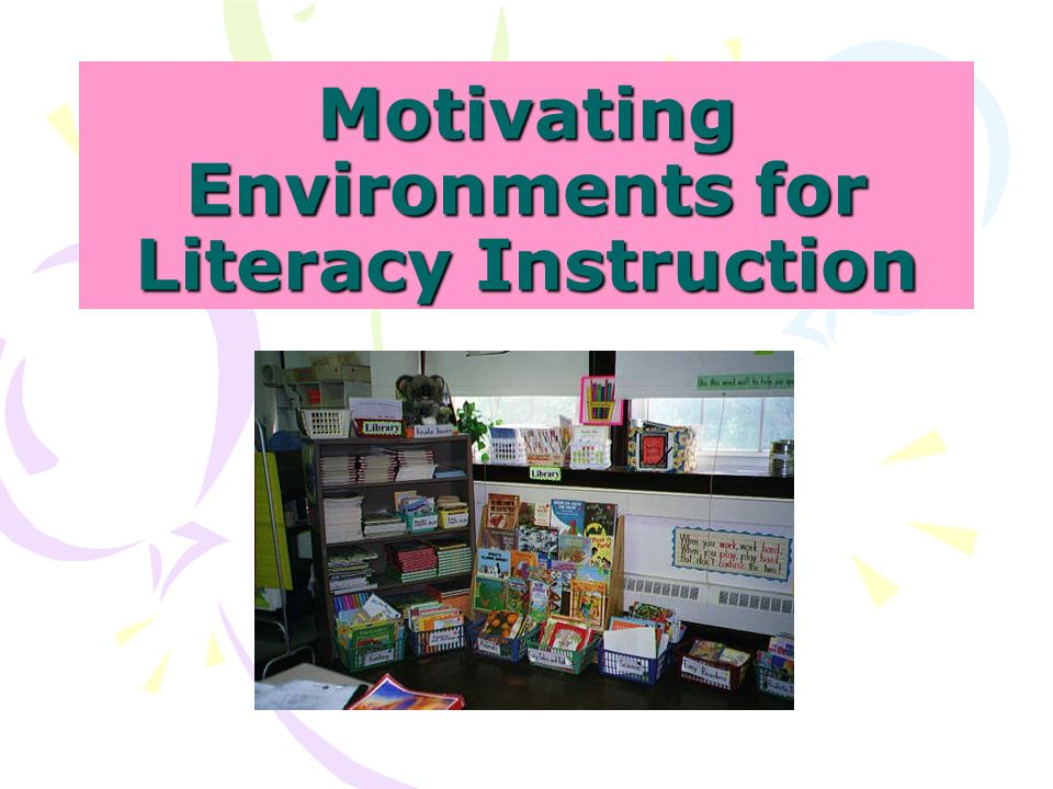 Motivating Environments for Literacy Instruction