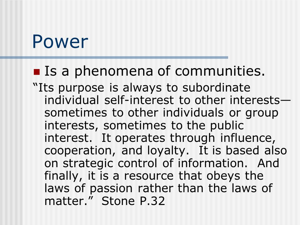 Power Is a phenomena of communities.