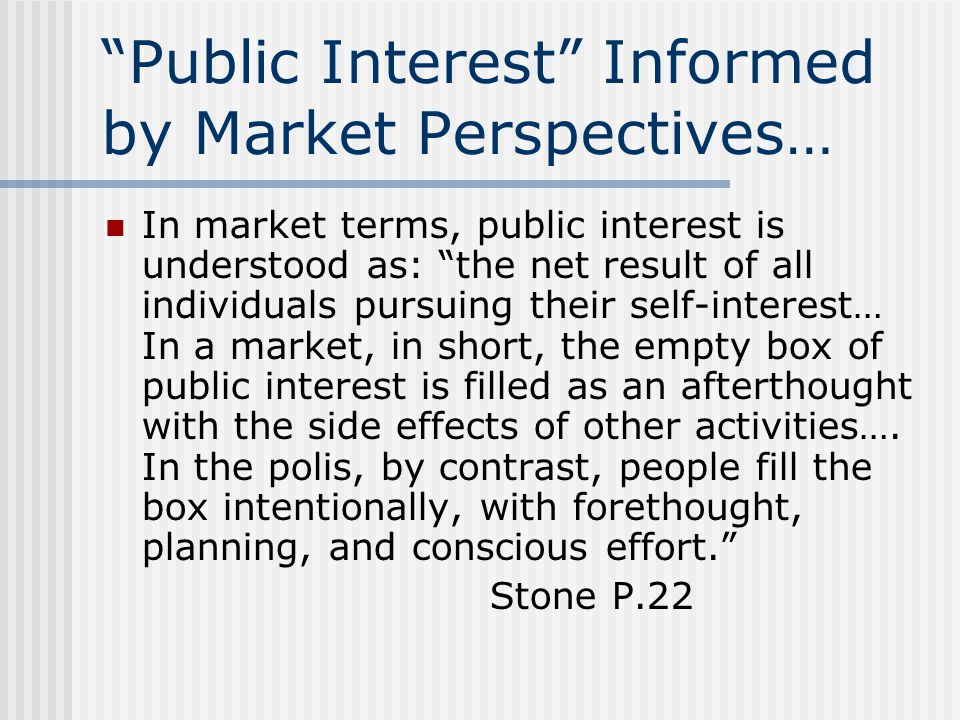 Public Interest Informed by Market Perspectives…