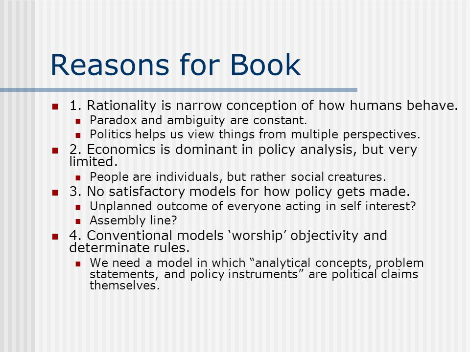 Reasons for Book 1. Rationality is narrow conception of how humans behave. Paradox and ambiguity are constant.