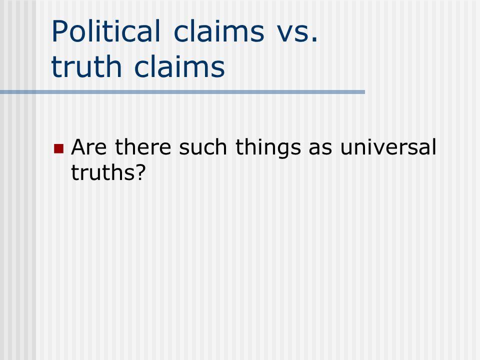 Political claims vs. truth claims