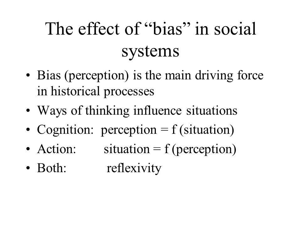 The effect of bias in social systems
