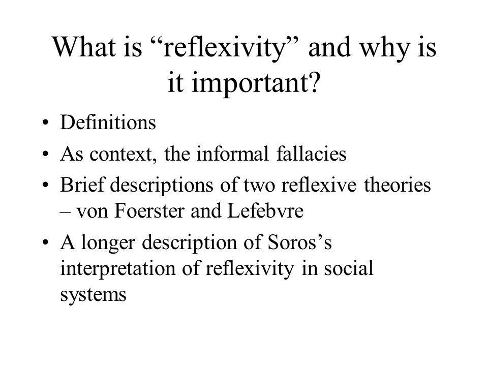 What is reflexivity and why is it important