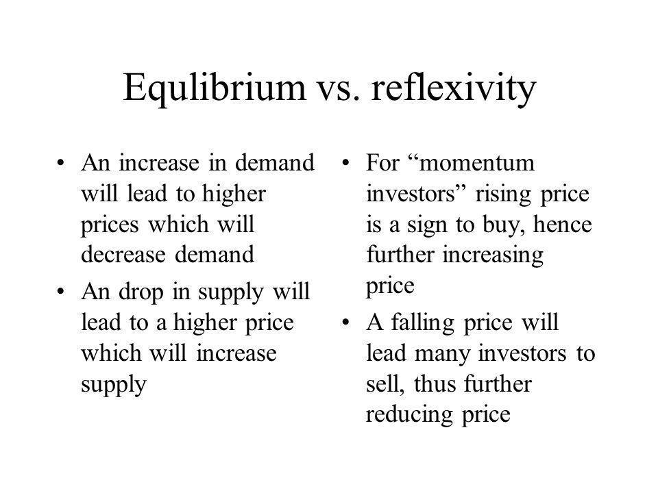 Equlibrium vs. reflexivity