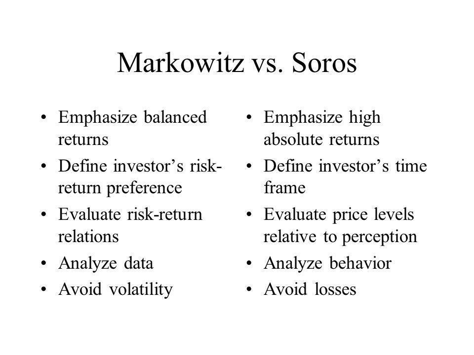Markowitz vs. Soros Emphasize balanced returns
