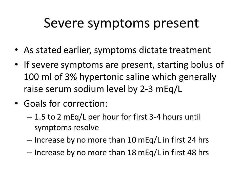 Severe symptoms present