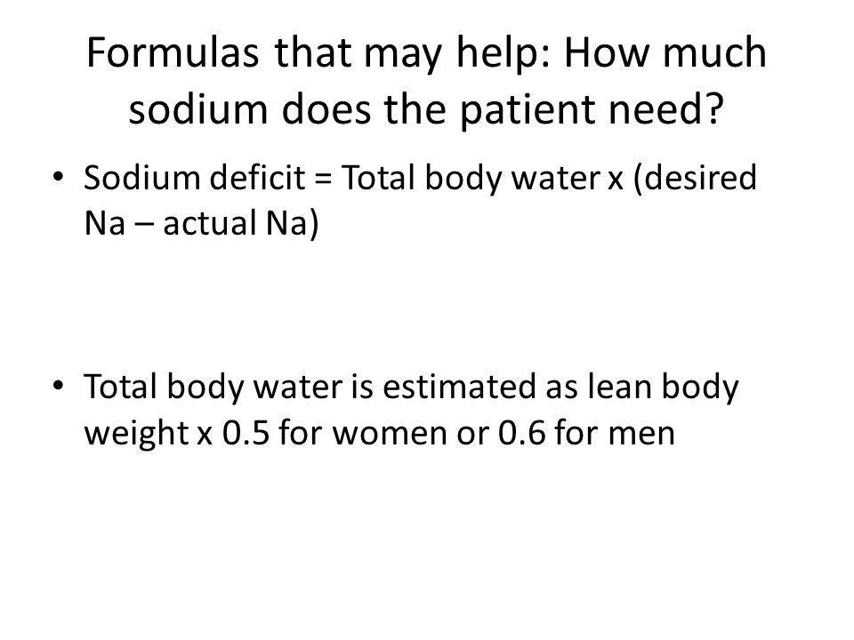 Formulas that may help: How much sodium does the patient need