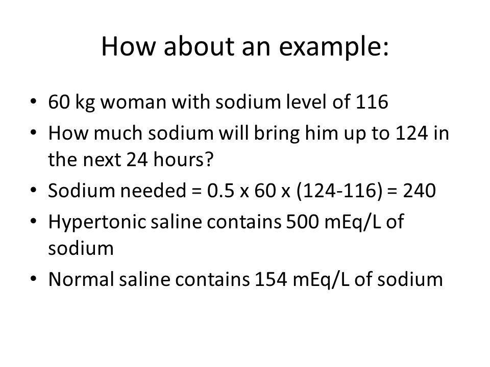 How about an example: 60 kg woman with sodium level of 116