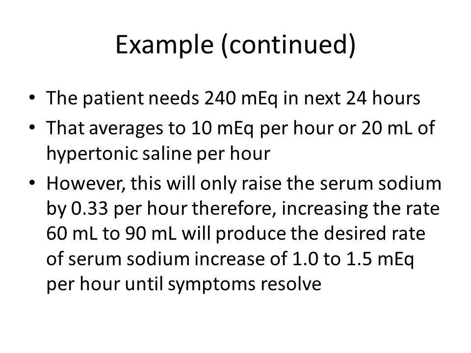 Example (continued) The patient needs 240 mEq in next 24 hours
