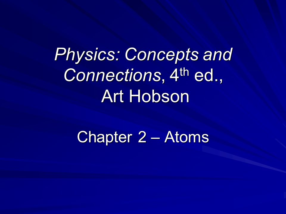 Physics: Concepts and Connections, 4th ed