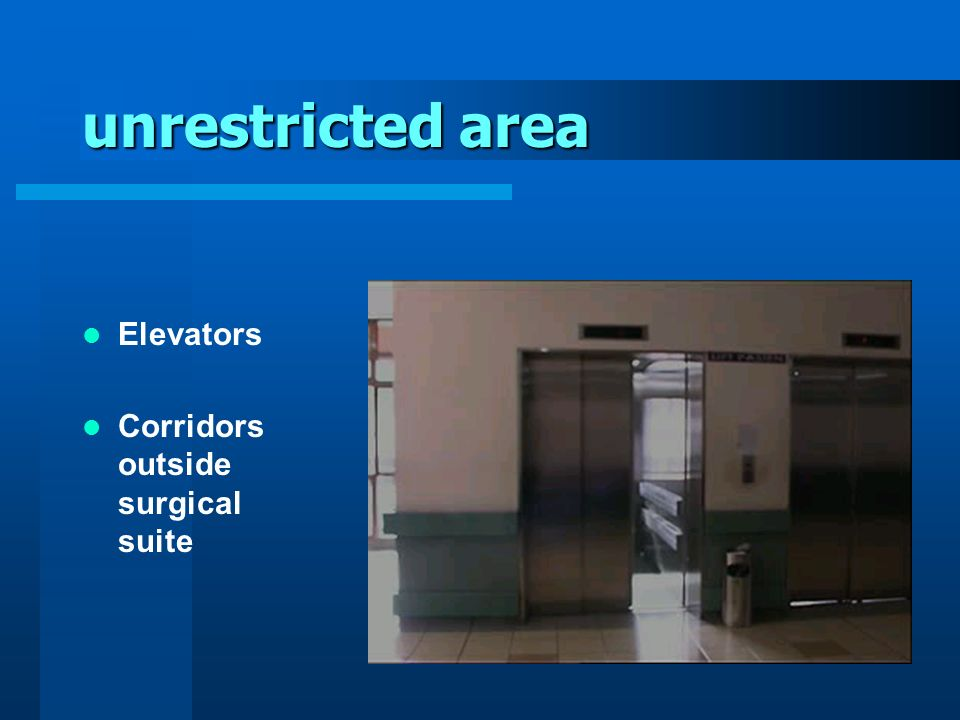 unrestricted area Elevators Corridors outside surgical suite