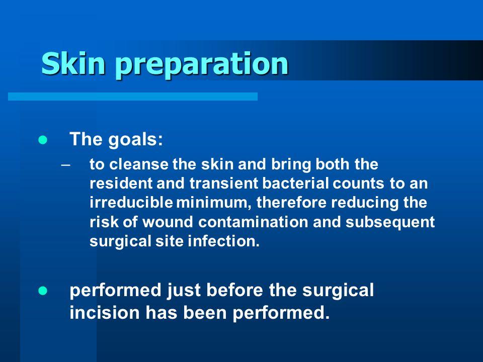 Skin preparation The goals: