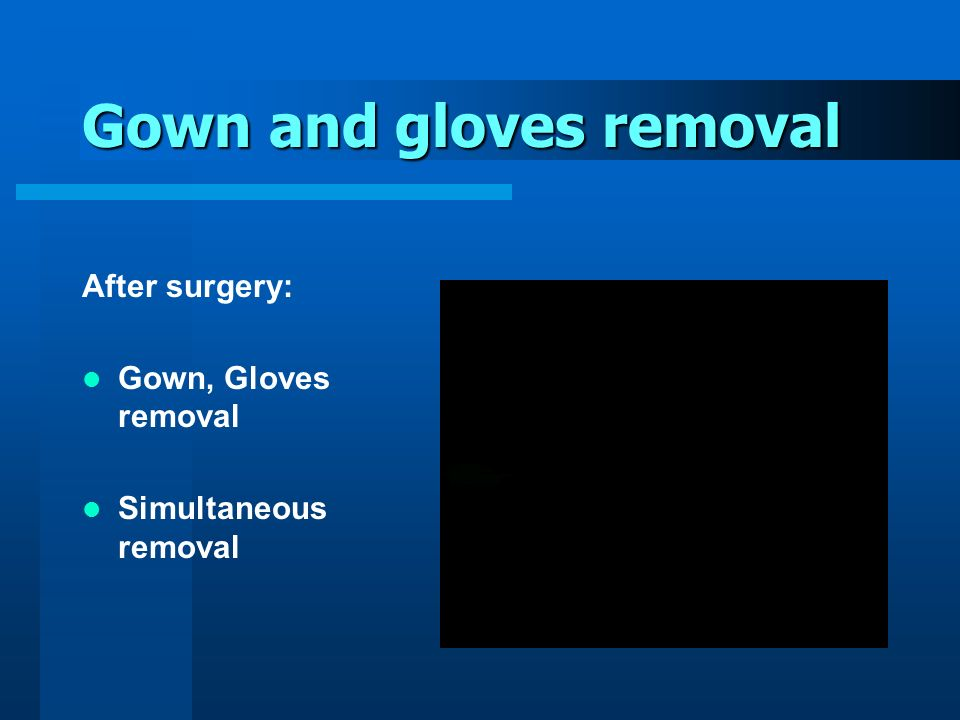Gown and gloves removal