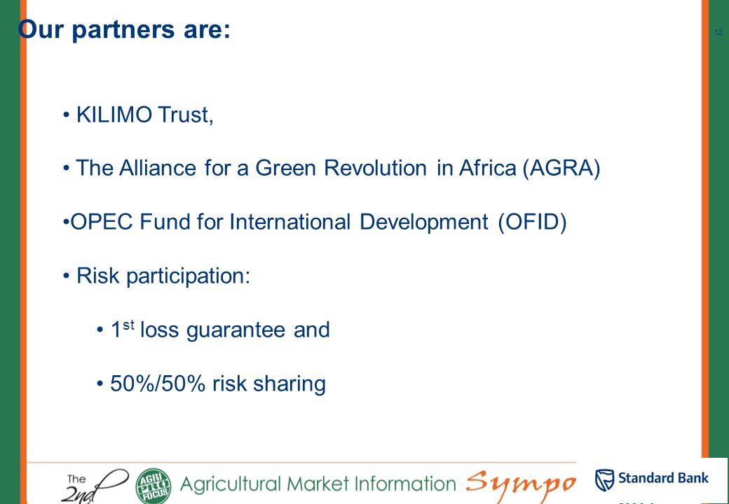 Our partners are: KILIMO Trust,