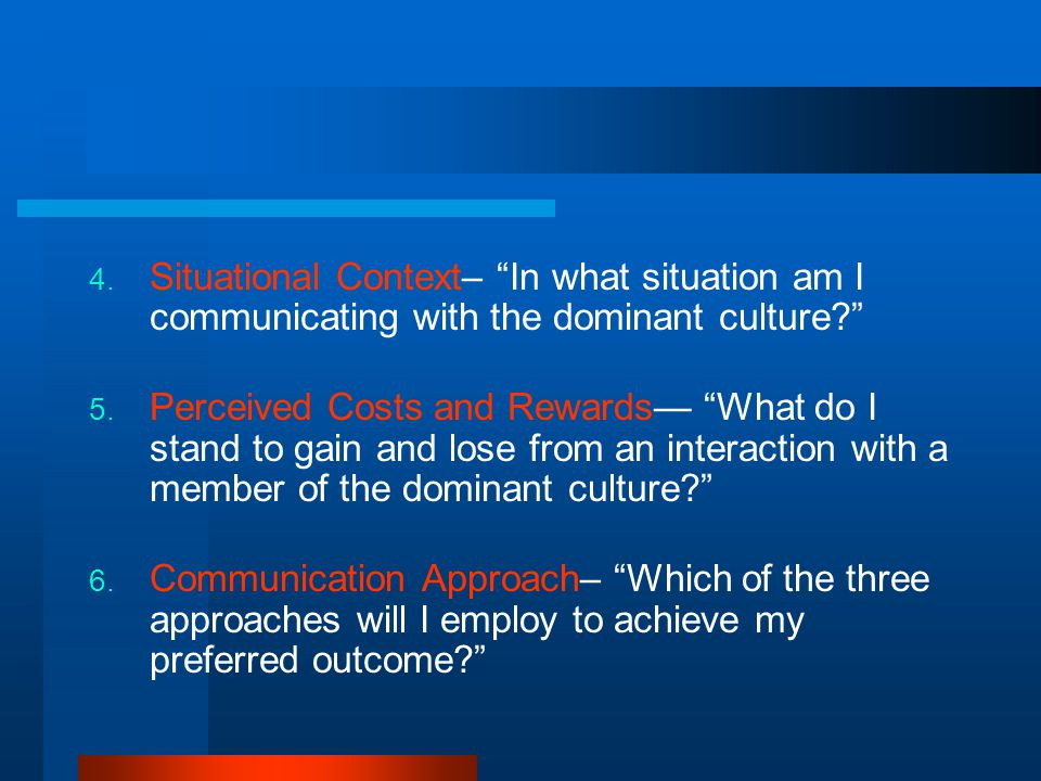 Situational Context– In what situation am I communicating with the dominant culture