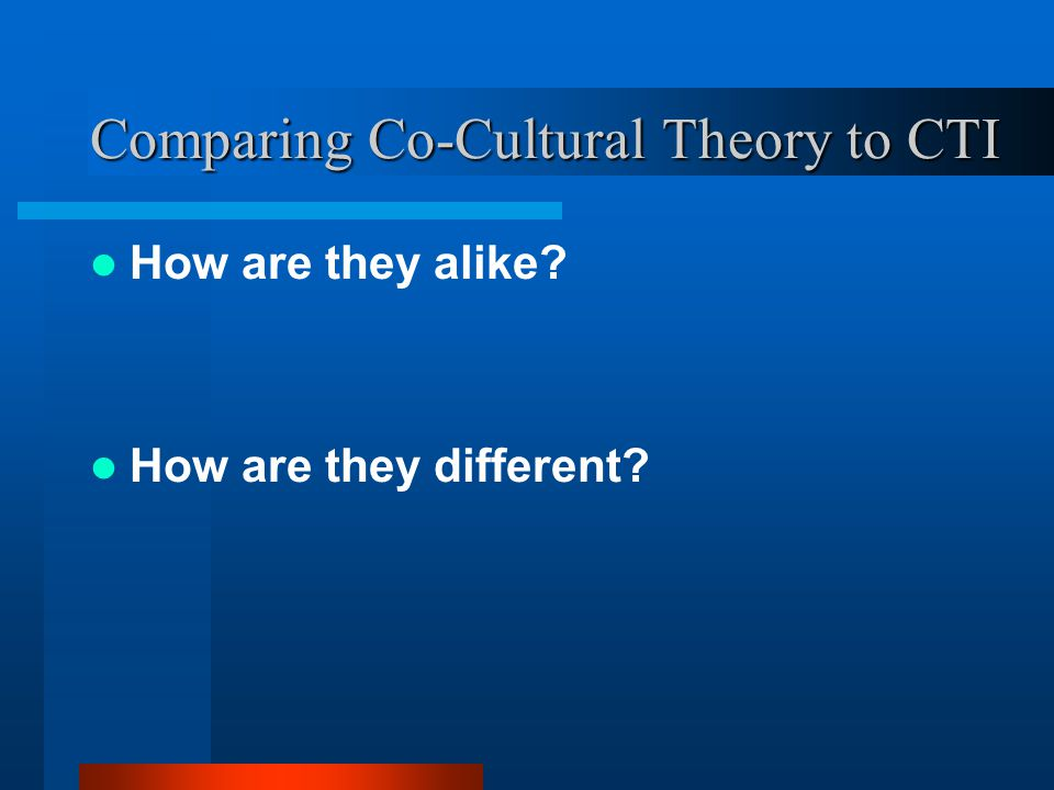 Comparing Co-Cultural Theory to CTI