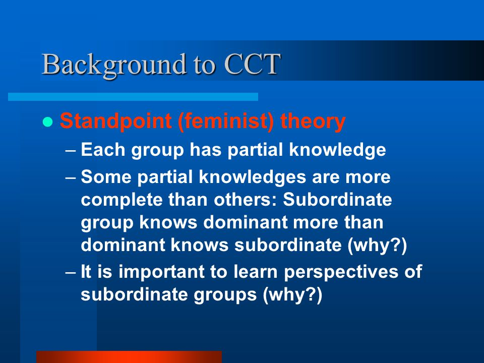 Background to CCT Standpoint (feminist) theory