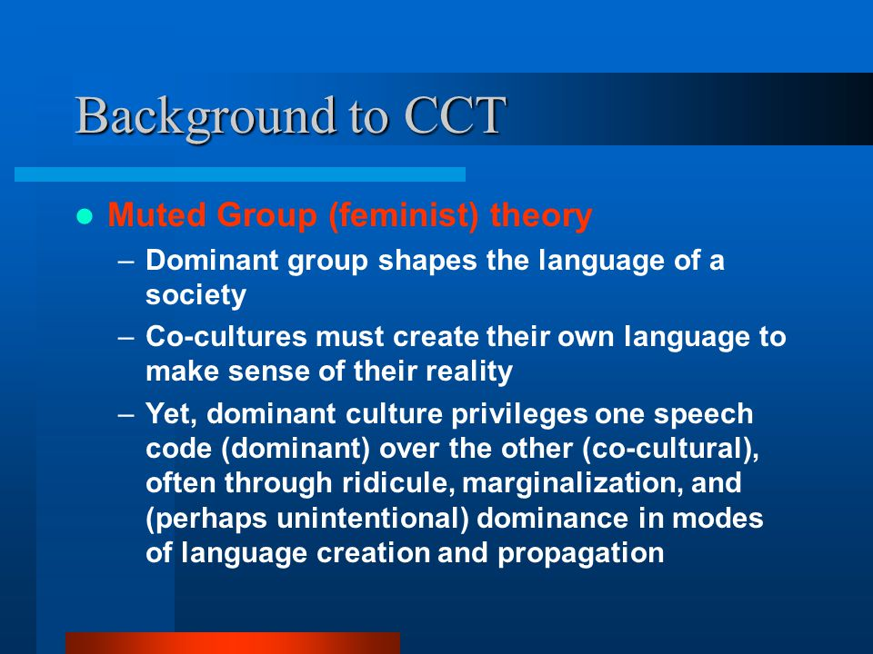 Background to CCT Muted Group (feminist) theory