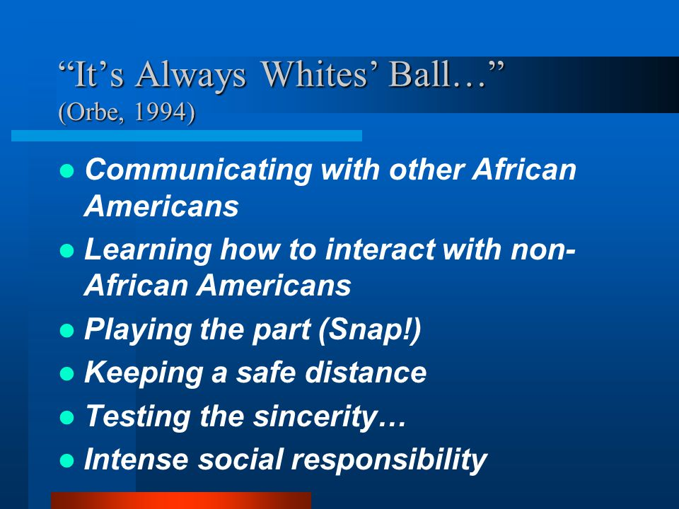 It's Always Whites' Ball… (Orbe, 1994)