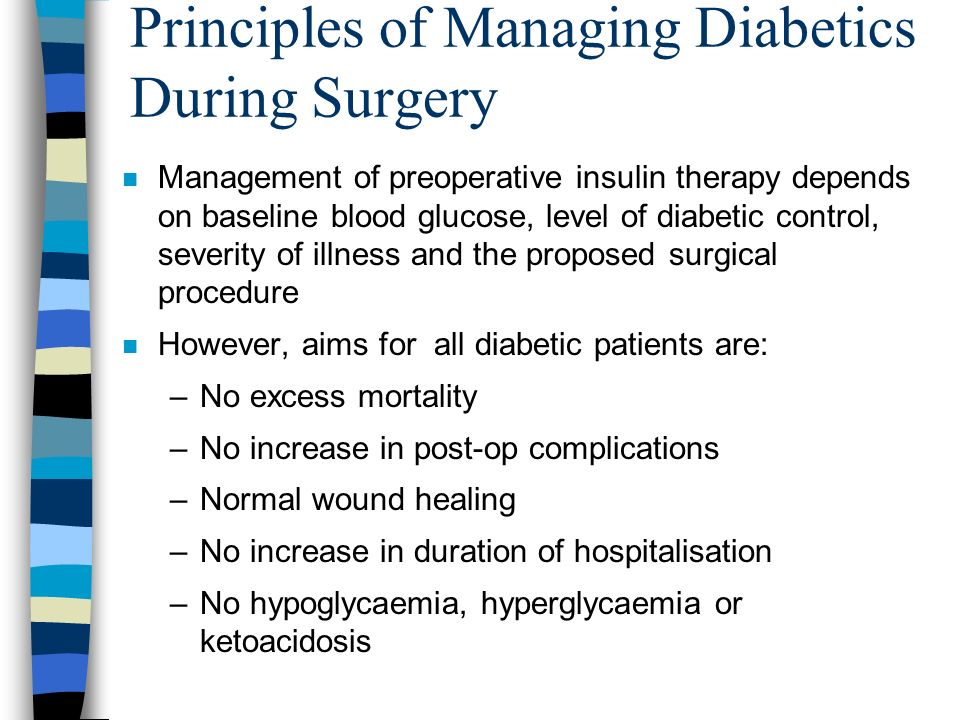 Principles of Managing Diabetics During Surgery