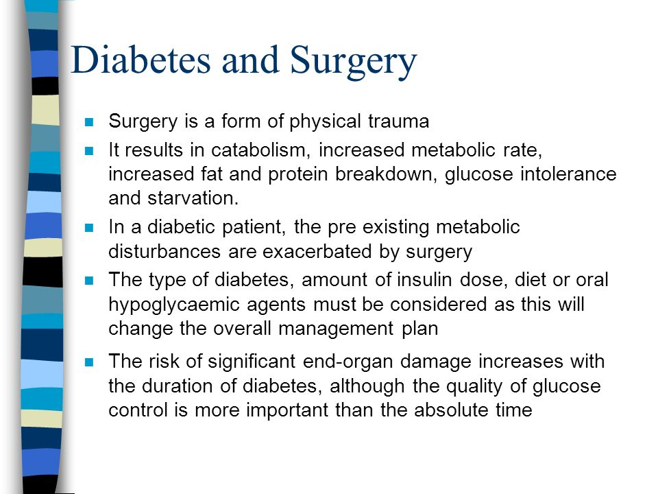 Diabetes and Surgery Surgery is a form of physical trauma