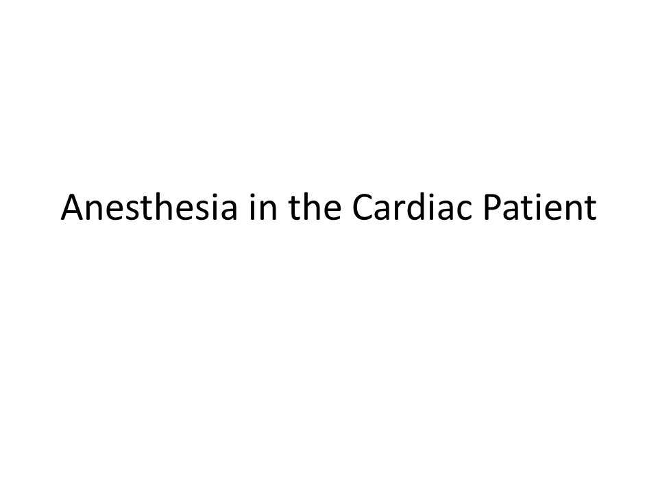 Anesthesia in the Cardiac Patient
