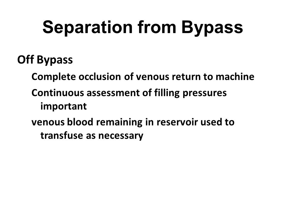 Separation from Bypass