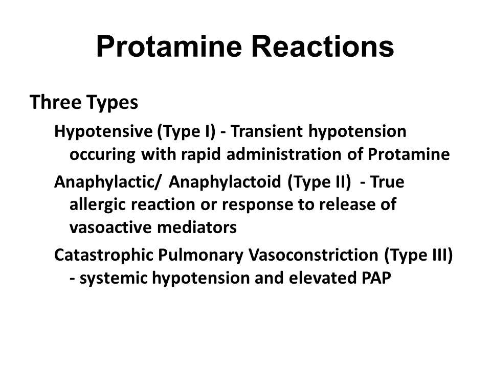 Protamine Reactions Three Types