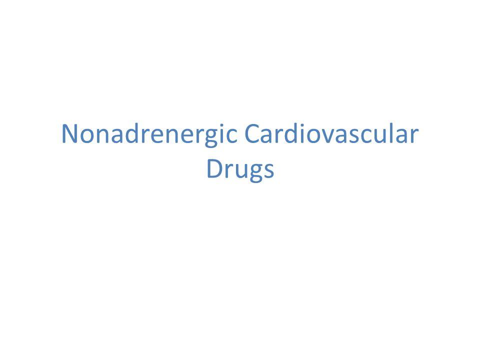 Nonadrenergic Cardiovascular Drugs