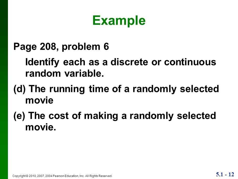 Example Page 208, problem 6. Identify each as a discrete or continuous random variable. (d) The running time of a randomly selected movie.