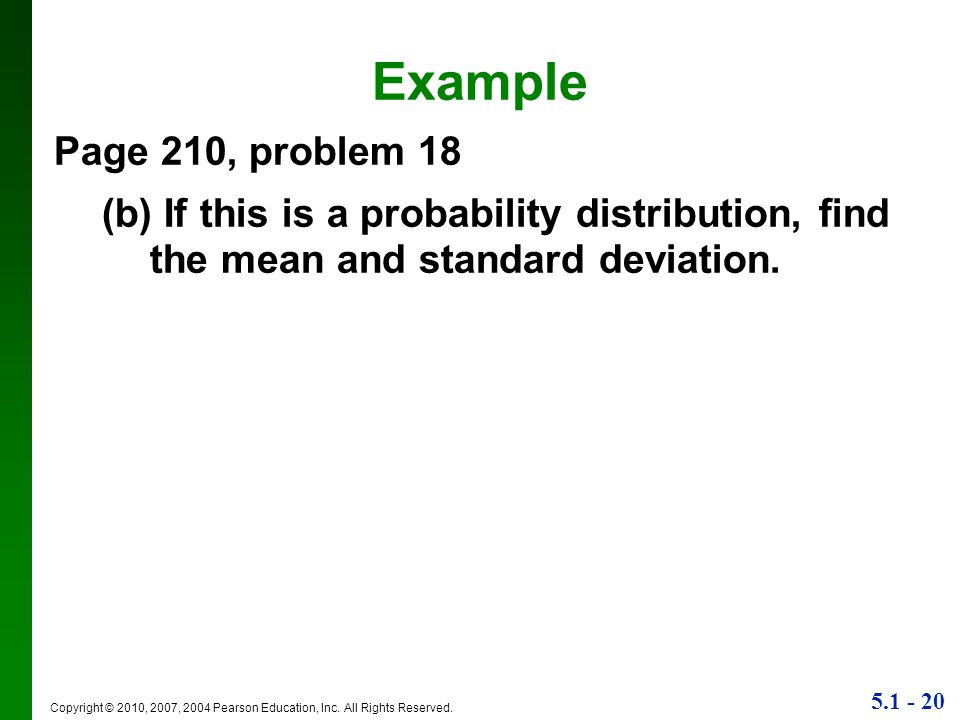 Example Page 210, problem 18. (b) If this is a probability distribution, find the mean and standard deviation.