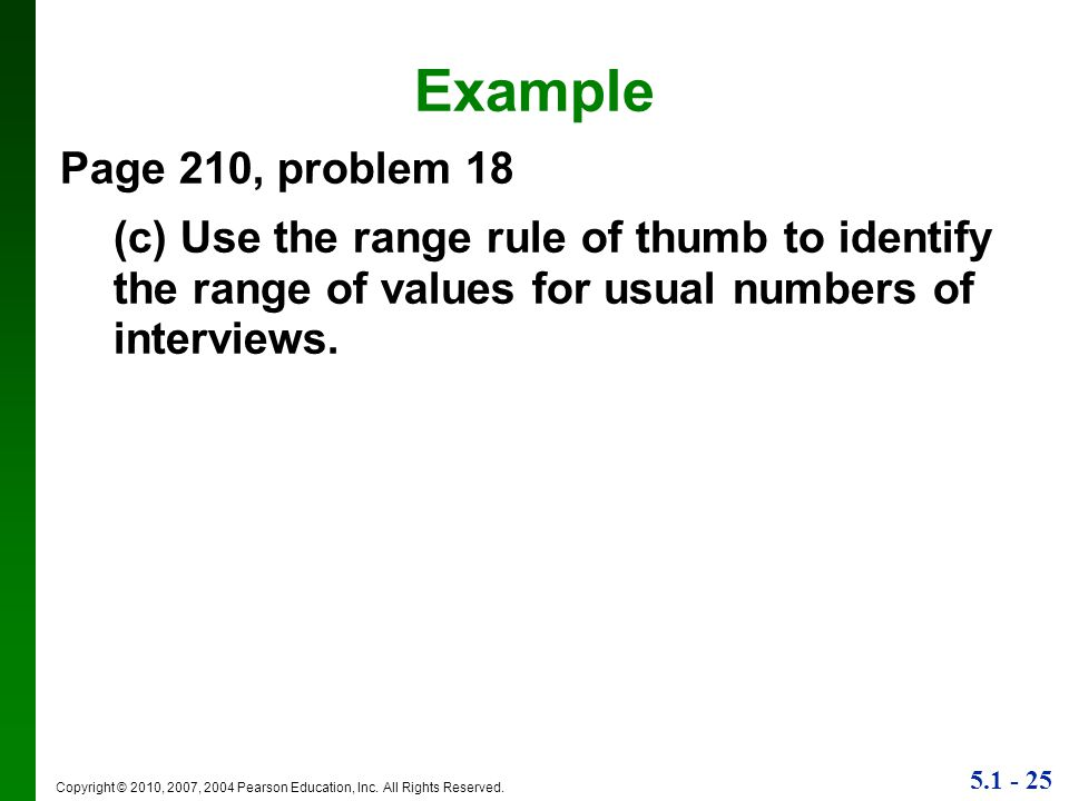 Example Page 210, problem 18. (c) Use the range rule of thumb to identify the range of values for usual numbers of interviews.