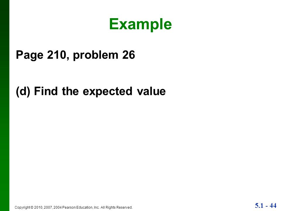 Example Page 210, problem 26 (d) Find the expected value