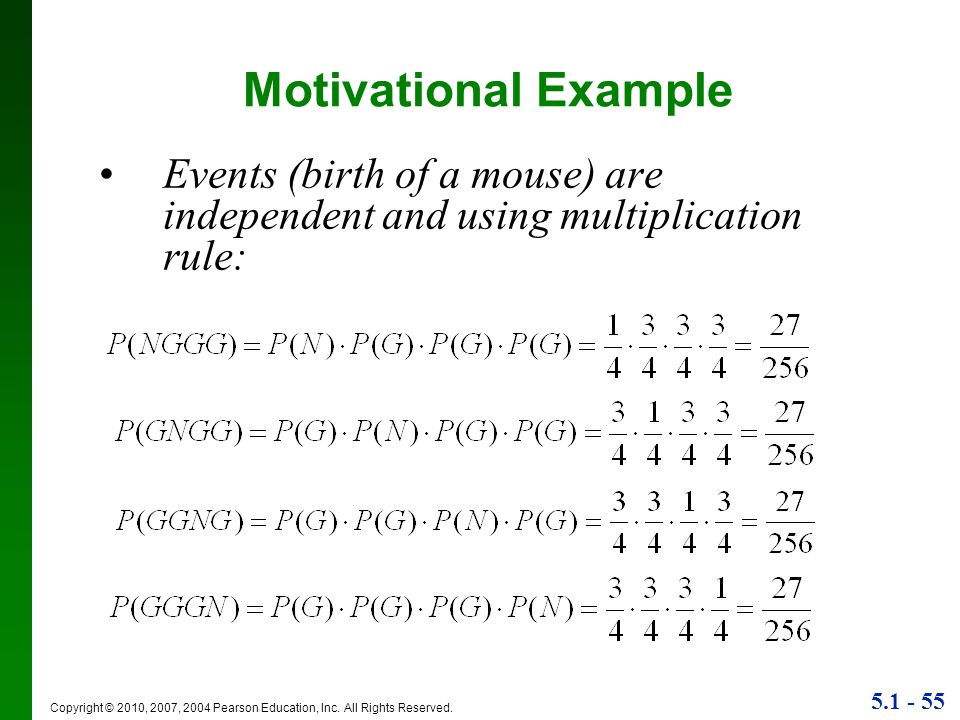 Motivational Example Events (birth of a mouse) are independent and using multiplication rule: