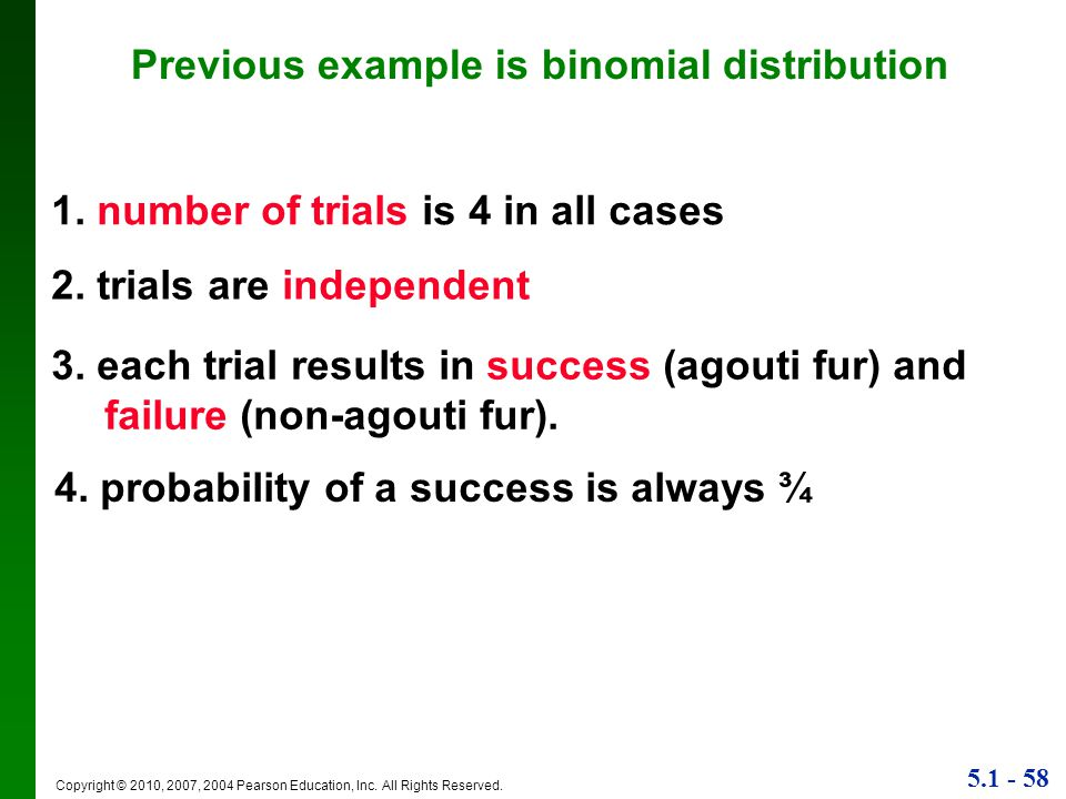Previous example is binomial distribution