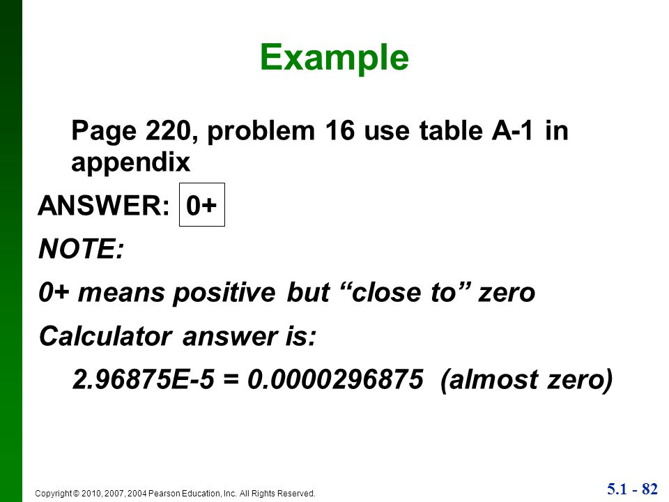 Example Page 220, problem 16 use table A-1 in appendix ANSWER: 0+