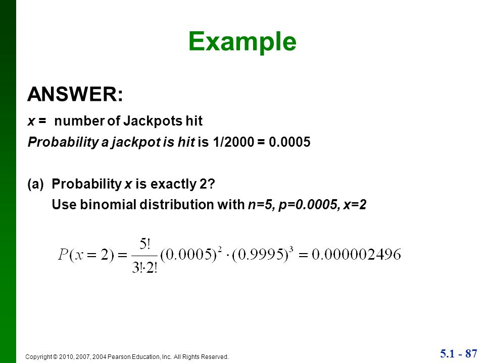 Example ANSWER: x = number of Jackpots hit