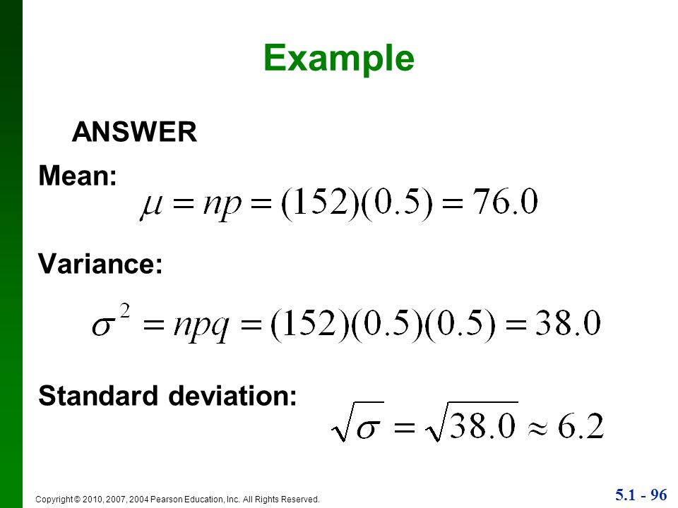 Example ANSWER Mean: Variance: Standard deviation:
