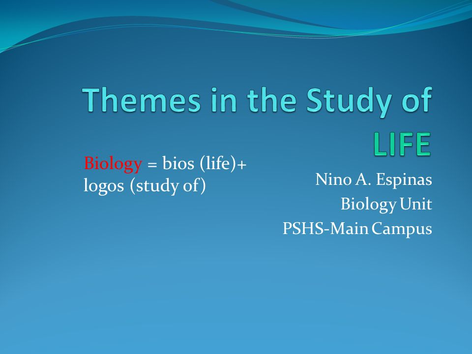 Themes in the Study of LIFE