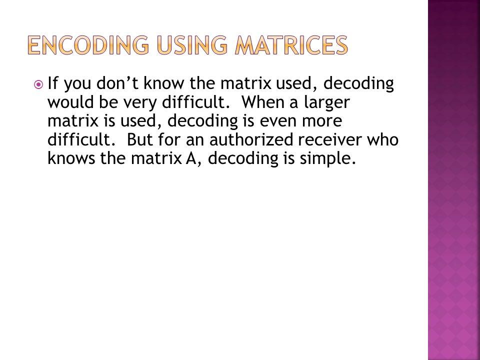 ENCODING using Matrices