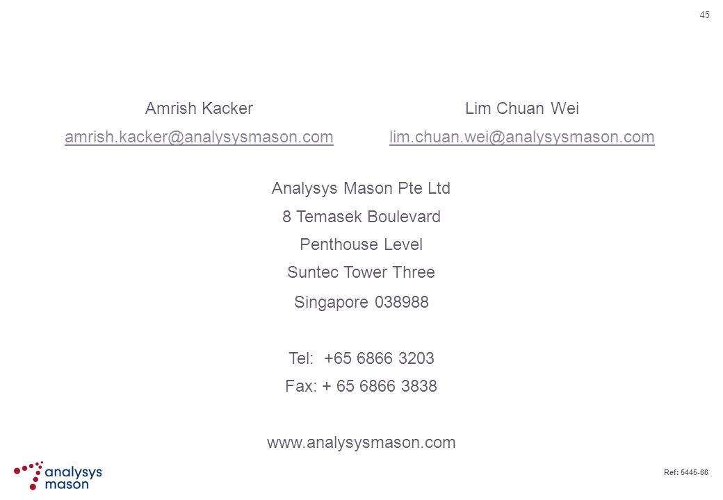 Amrish Kacker amrish.kacker@analysysmason.com. Lim Chuan Wei. lim.chuan.wei@analysysmason.com. Analysys Mason Pte Ltd.