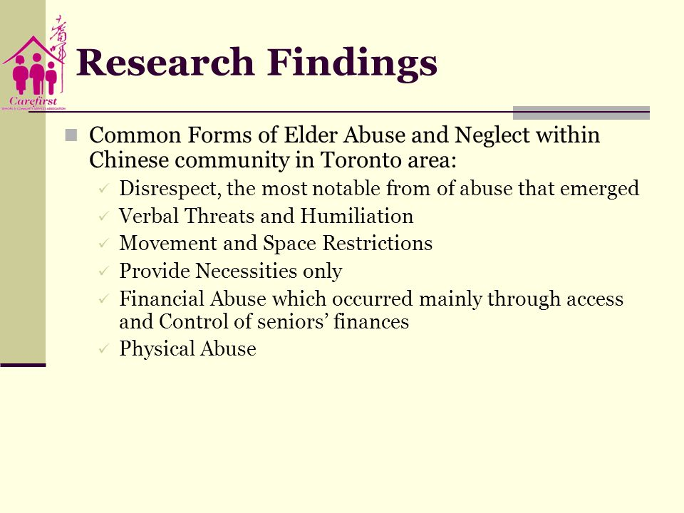 Research Findings Common Forms of Elder Abuse and Neglect within Chinese community in Toronto area:
