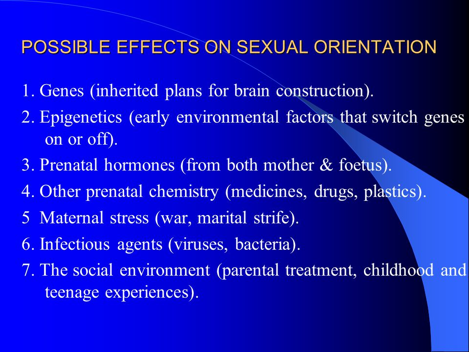 POSSIBLE EFFECTS ON SEXUAL ORIENTATION