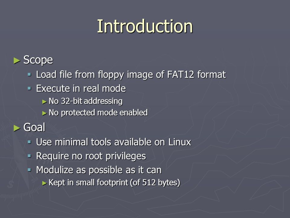 Introduction Scope Goal Load file from floppy image of FAT12 format