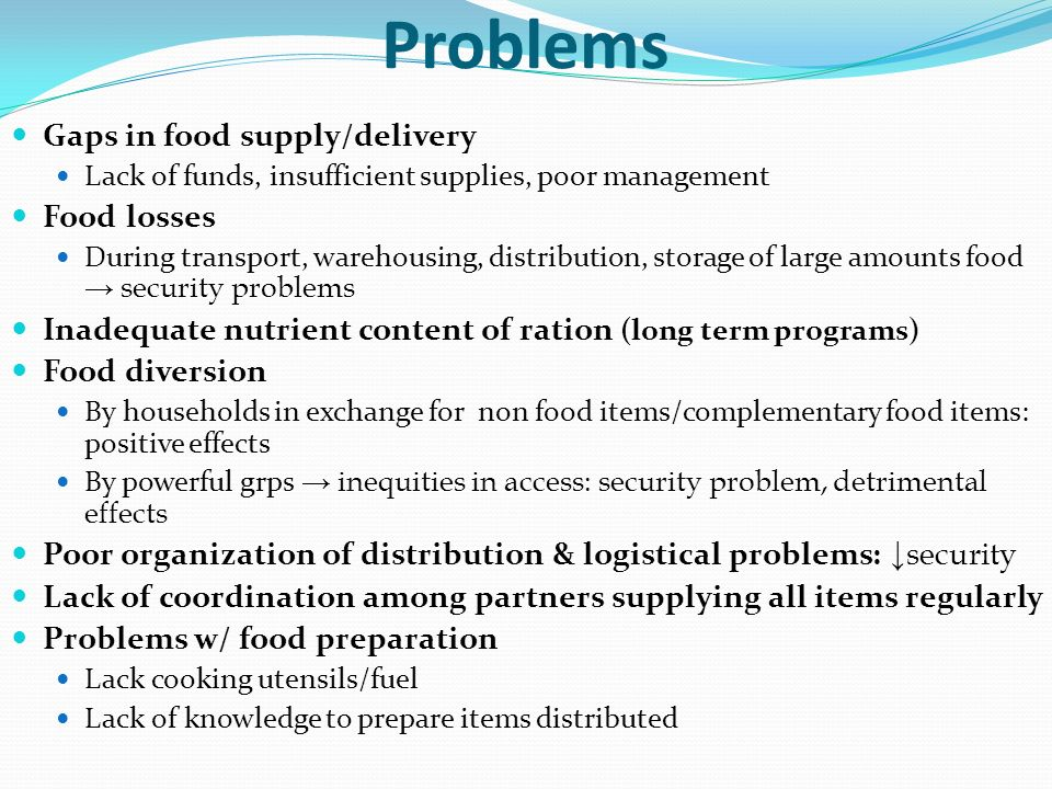 Problems Gaps in food supply/delivery Food losses