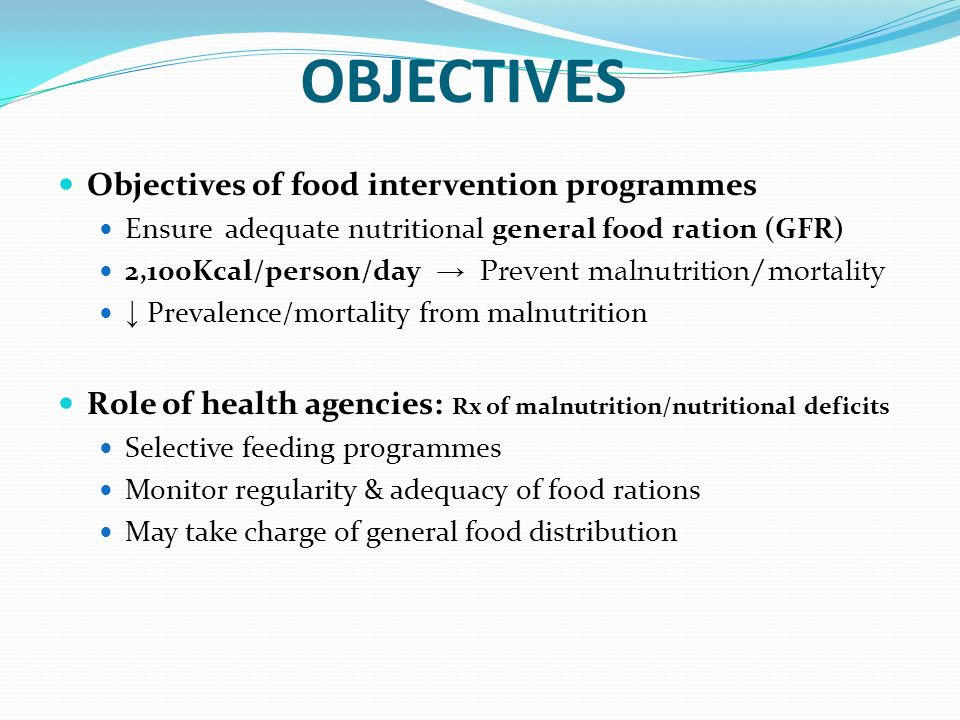 OBJECTIVES Objectives of food intervention programmes
